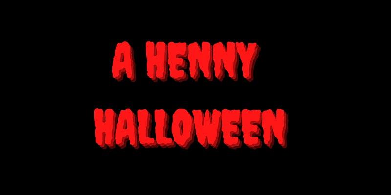A Henny Halloween